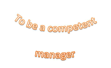 How to be a competent manager?